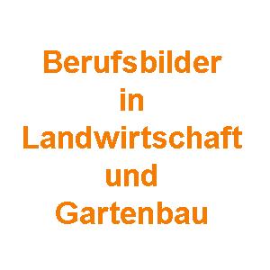 Berufsbilder in der Landwirtschaft und dem Gartenbau